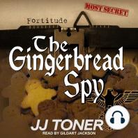 The Gingerbread Spy: A WW2 Spy Thriller