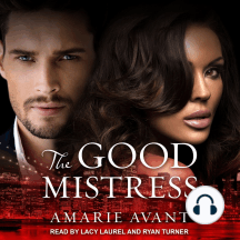 The Good Mistress: A BWWM Billionaire Romance