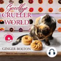 Goodbye Cruller World: A Deputy Donut Mystery