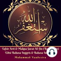 Tafsir Arti & Makna Surat Al-Jin (Bangsa Jin) Edisi Bahasa Inggris & Bahasa Indonesia