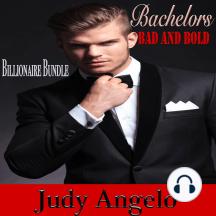 Billionaires Bad and Bold: Billionaires Romance Bundle