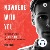 Nowhere with You (Booktrack Edition): The East Coast Anthems of Joel Plaskett, The Emergency and Thrush Hermit