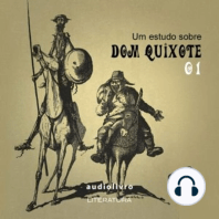 Um Estudo Sobre Dom Quixote - Parte 1