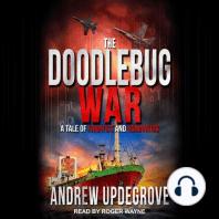 Doodlebug War, The