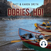 Dories, Ho!: Floating the Colorado River through the Grand Canyon