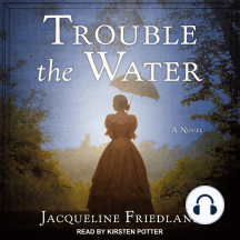 Trouble the Water: A Novel