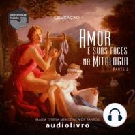 Amor e suas faces na Mitologia - Volume II