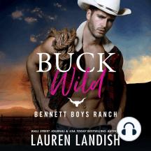 Buck Wild: Bennett Boys Ranch