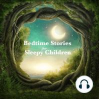 Bedtime Stories for Sleepy Children