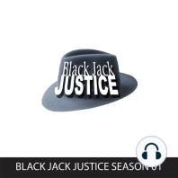 Black Jack Justice, Season 1