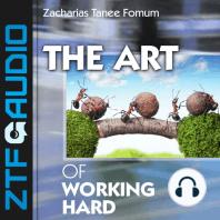 The Art of Working Hard