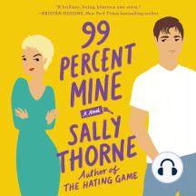 99 Percent Mine: A Novel
