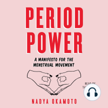 Period Power: A Manifesto for the Menstrual Movement