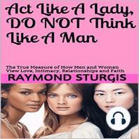 Act Like A Lady, Do Not Think Like A Man