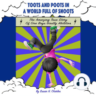 Toots and Poots in a World Full of Snoots, The Amazing True Story of One Boys Gastly Abilities