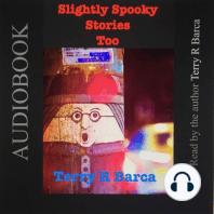 Slightly Spooky Stories Too