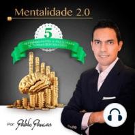 5- Definindo passo-a-passo para se tornar bem sucedido, Mentalidade 2.0