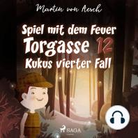 Spiel mit dem Feuer - Kukus vierter Fall - Torgasse 12, Folge 4
