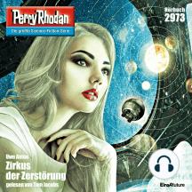 """Perry Rhodan 2973: Zirkus der Zerstörung: Perry Rhodan-Zyklus """"Genesis"""""""