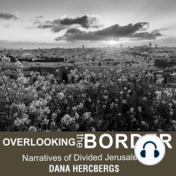Overlooking the Border: Narratives of Divided Jerusalem: Raphael Patai Series in Jewish Folklore and Anthropology