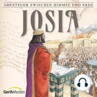 Josia (Abenteuer zwischen Himmel und Erde 16)