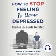 How to Stop Feeling So Damn Depressed