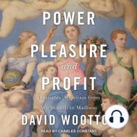 Power, Pleasure, and Profit