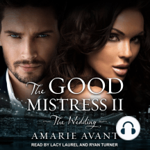 Good Mistress II, The: The Wedding: A BWWM Billionaire Romance