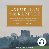 Exporting the Rapture: John Nelson Darby and the Victorian Conquest of North-American Evangelicalism