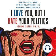 I Love You, but I Hate Your Politics