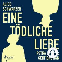 Eine tödliche Liebe - Petra Kelly & Gert Bastian