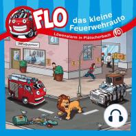 Löwenalarm in Plätscherbach (Flo, das kleine Feuerwehrauto 10)