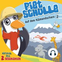 Auf dem Kilimandscharo (Piet Scholle 2): Hörspiel mit 2 Geschichten
