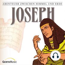 Joseph (Abenteuer zwischen Himmel und Erde 4): Hörspiel