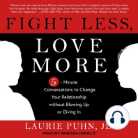 Fight Less, Love More: 5-Minute Conversations to Change Your Relationship without Blowing Up or Giving In