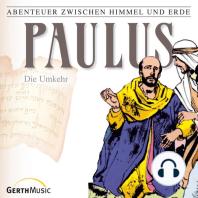 Paulus - Die Umkehr (Abenteuer zwischen Himmel und Erde 28)