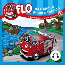 Flo, das kleine Feuerwehrauto (1): Kinder-Hörspiel