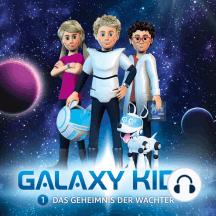 Das Geheimnis der Wächter (Galaxy Kids 1): Kinder-Hörspiel
