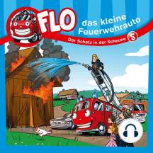 Der Schatz in der Scheune (Flo, das kleine Feuerwehrauto 5): Kinder-Hörspiel