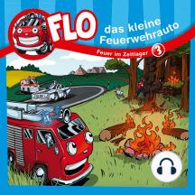 Feuer im Zeltlager (Flo, das kleine Feuerwehrauto 3): Kinder-Hörspiel