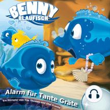 Alarm für Tante Gräte (Benny Blaufisch 3): Kinder-Hörspiel