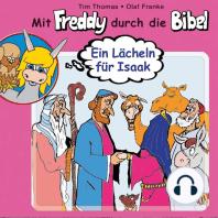 Ein Lächeln für Isaak (Mit Freddy durch die Bibel 3)