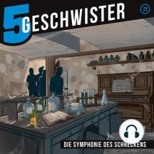 Die Symphonie des Schreckens (5 Geschwister 23): Kinder-Hörspiel