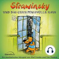 Strawinsky und das geheimnisvolle Haus (Strawinsky 3)