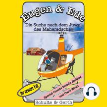 Die Suche nach dem Juwel (Eugen & Ede - Ihr neunter Fall): Ein musikalisches Kinder-Hörspiel