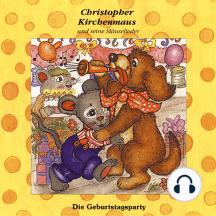 Die Geburtstagsparty (Christopher Kirchenmaus und seine Mäuselieder 16): Kinder-Hörspiel