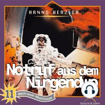 Notruf aus dem Nirgendwo (Weltraum-Abenteuer 11): Kinder-Hörspiel