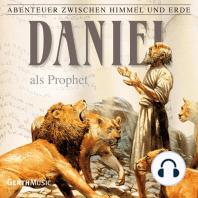 Daniel als Prophet (Abenteuer zwischen Himmel und Erde 19)