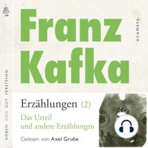 Franz Kafka _ Erzählungen (2), Das Urteil _ und andere Erzählungen: Volltextlesung von Axel Grube.