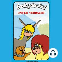 Unter Verdacht (Freddy der Esel 8): Ein musikalisches Hörspiel